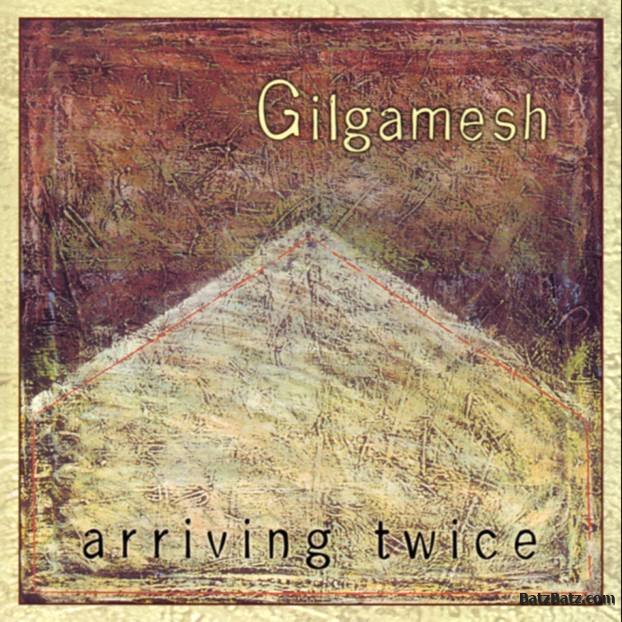 Gilgamesh — Arriving Twice