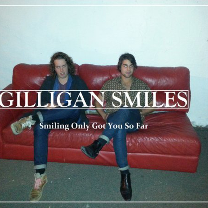 Gilligan Smiles — Smiling Only Got You So Far