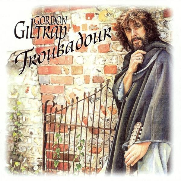 Gordon Giltrap — Troubadour
