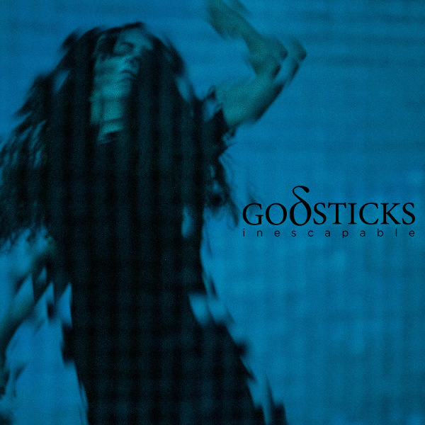 Godsticks — Inescapable