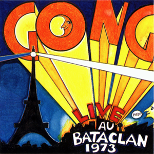 Gong — Live au Bataclan 1973