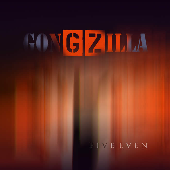 Gongzilla — Five Even