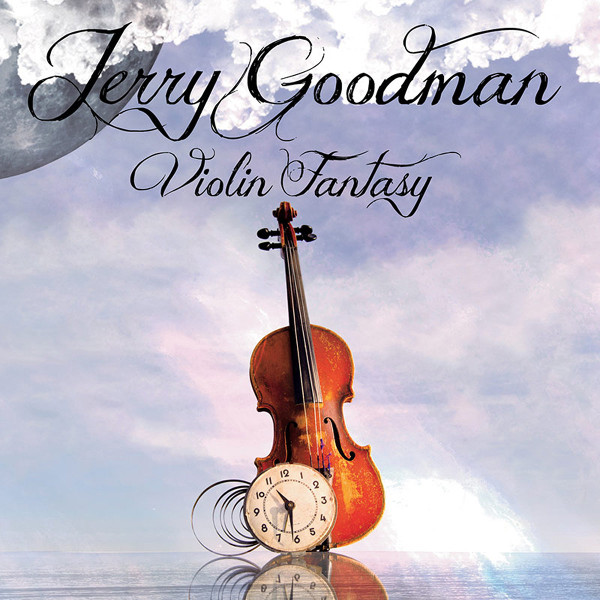Jerry Goodman — Violin Fantasy