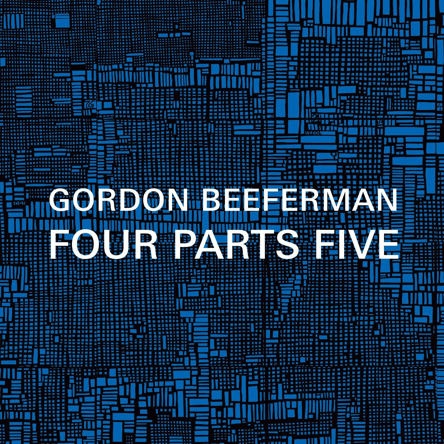 Gordon Beeferman — Four Parts Five