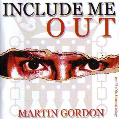 Martin Gordon — Include Me Out