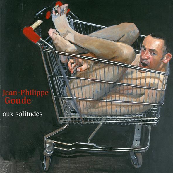 Jean-Philippe Goude — Aux Solitudes