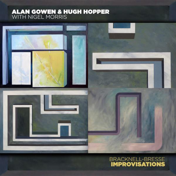 Alan Gowen & Hugh Hopper — Bracknell Bresse Improvisations
