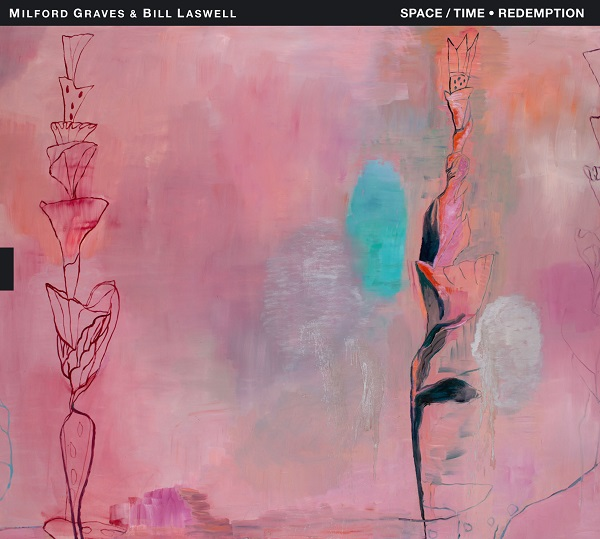 Milford Graves / Bill Laswell — Space / Time Redemption