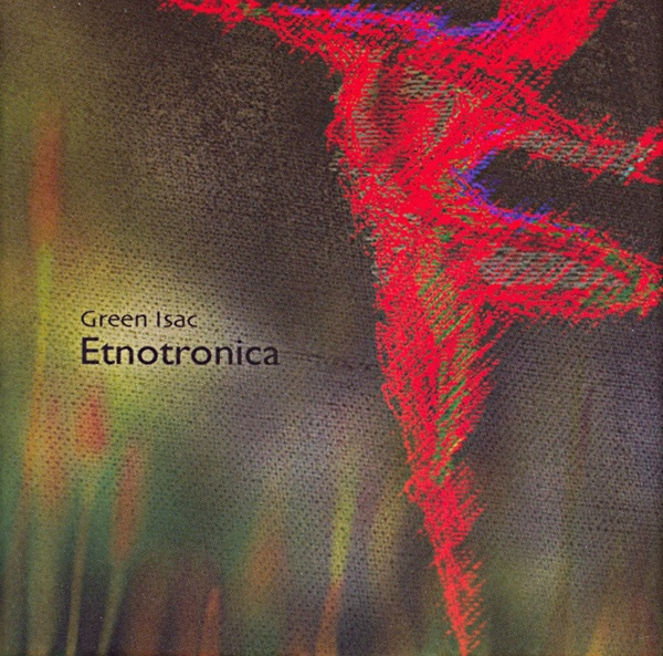 Green Isac — Etnotronica