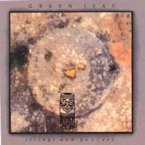 Green Isac — Strings and Pottery