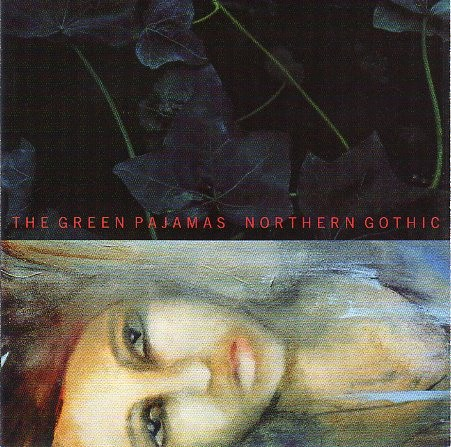 The Green Pajamas — Northern Gothic