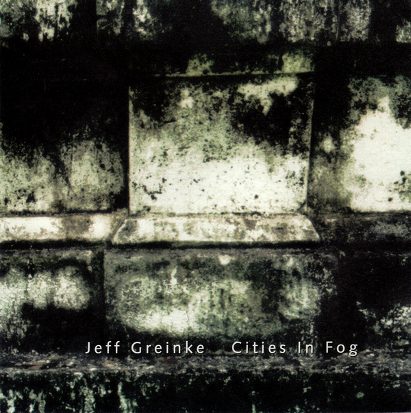 Jeff Greinke — Cities in Fog