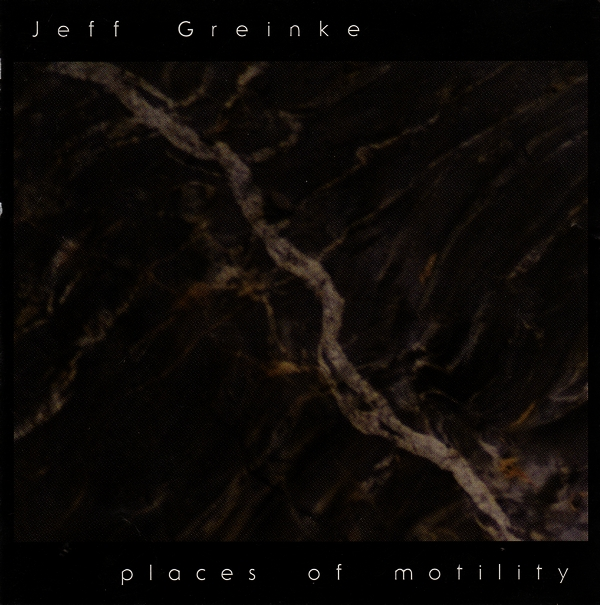 Jeff Greinke — Places of Motility