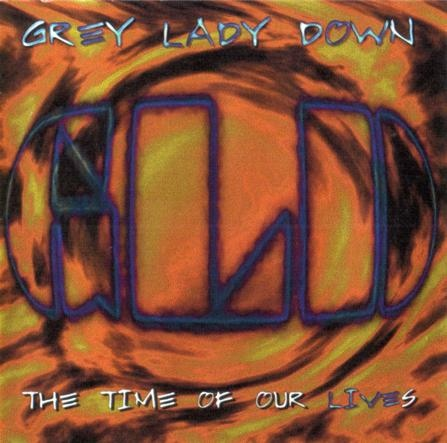 Grey Lady Down — The Time of Our Lives