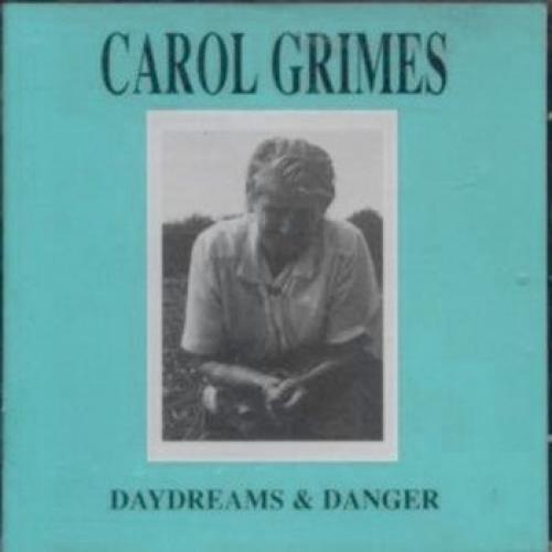 Carol Grimes — Daydreams and Danger
