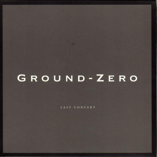 Ground-Zero — Last Concert