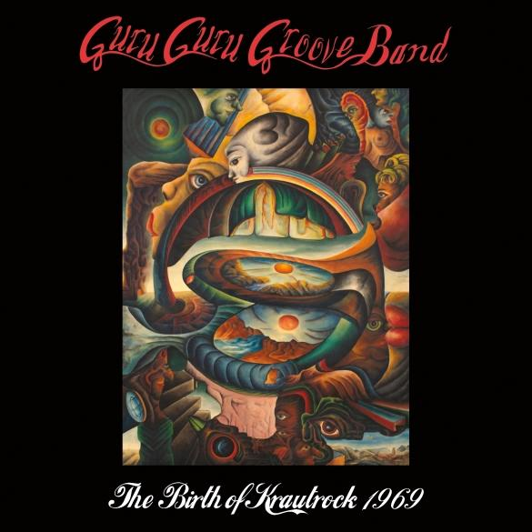 Guru Guru Groove Band — The Birth of Krautrock 1969