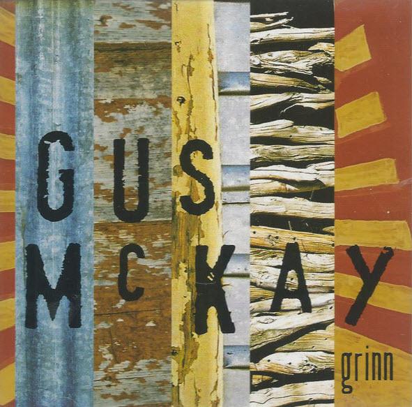 Gus McKay — Grinn