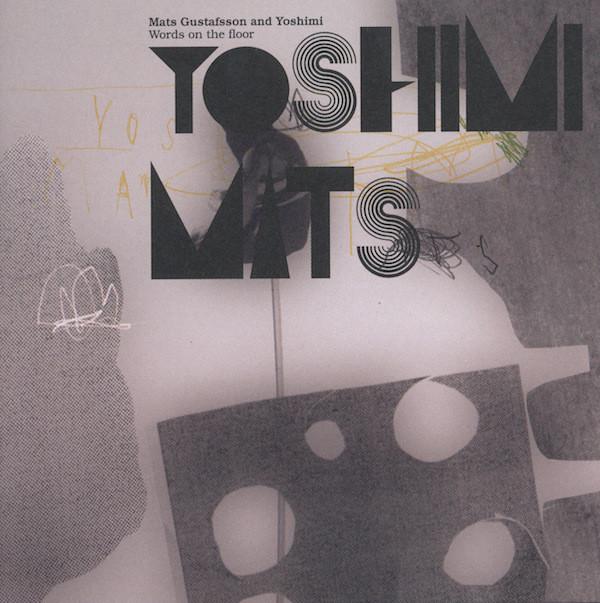 Mats Gustafsson & Yoshimi — Words on the Floor