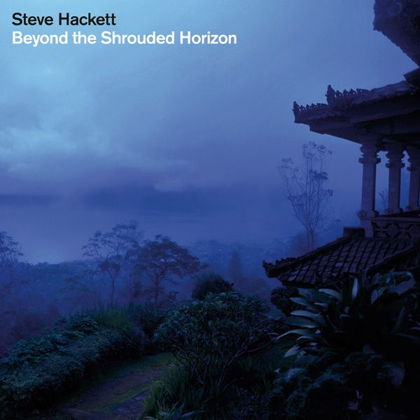 Steve Hackett — Beyond the Shrouded Horizon