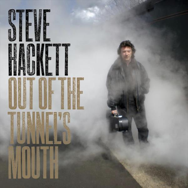 Steve Hackett — Out of the Tunnel's Mouth (Deluxe Edition)
