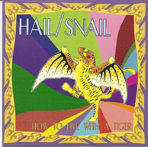 Hail / Snail — How to Live with a Tiger