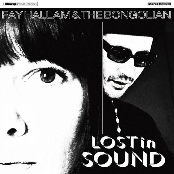Fay Hallam & The Bongolian — Lost in Sound