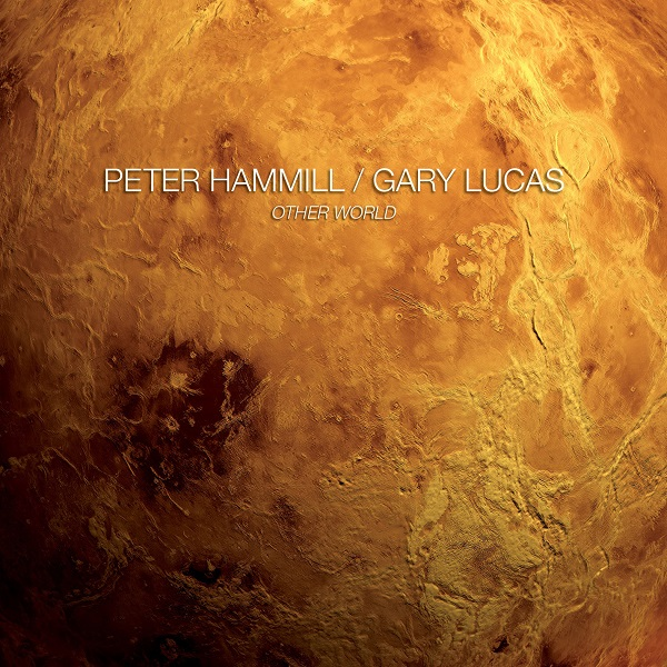 Peter Hammill / Gary Lucas — Other World