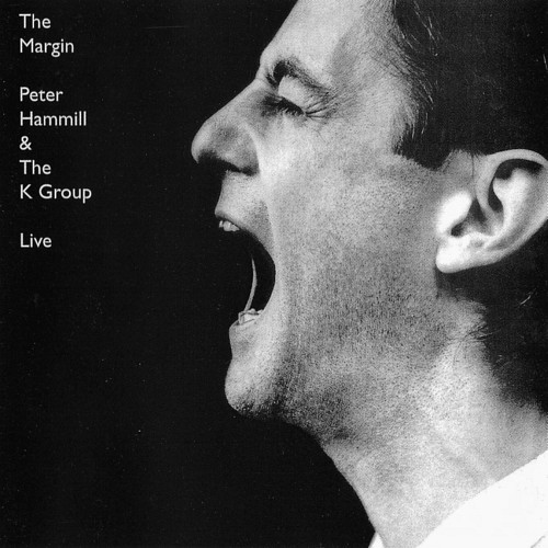 Peter Hammill & The K Group — The Margin +