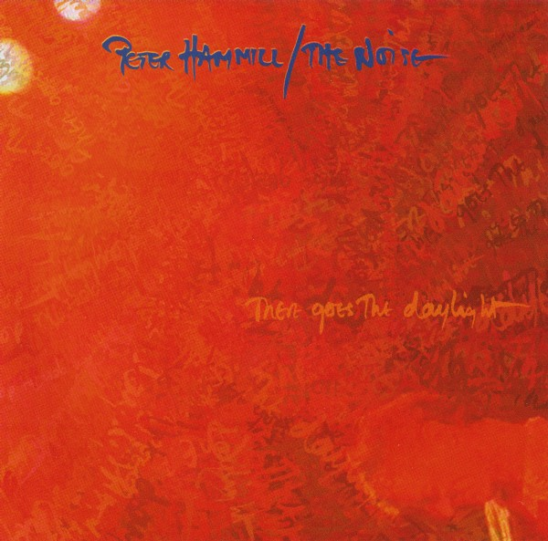 Peter Hammill / The Noise — There Goes the Daylight