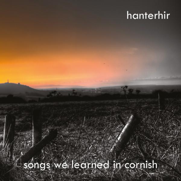 Hanterhir — Songs We Learned in Cornish