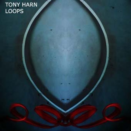 Tony Harn — Loops