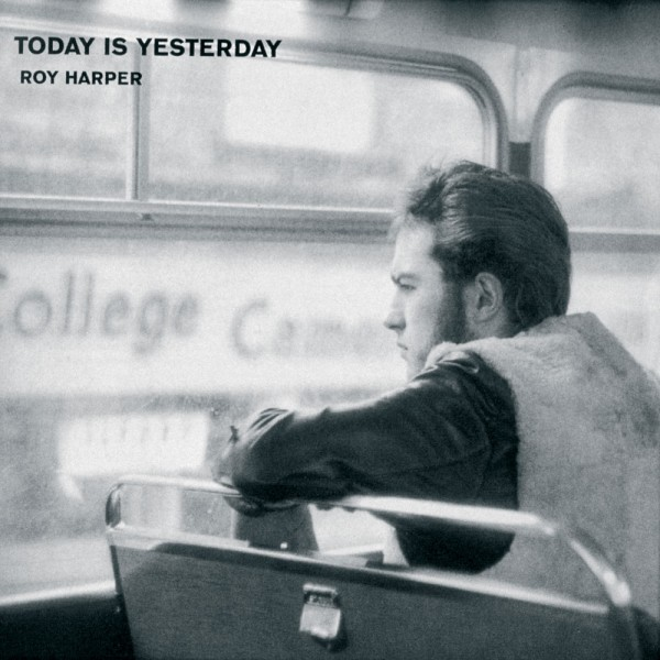 Roy Harper — Today Is Yesterday