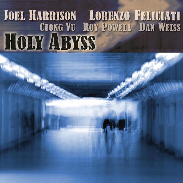 Joel Harrison / Lorenzo Feliciati — Holy Abyss