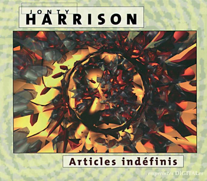 Jonty Harrison — Articles Indéfinis