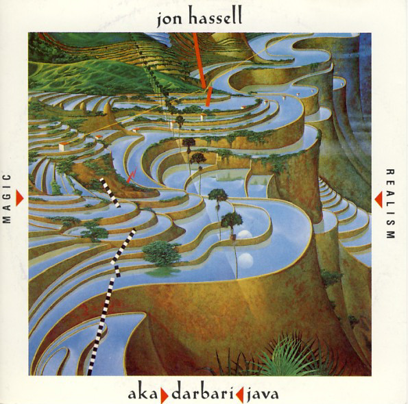 Jon Hassell — Aka / Darbari / Java - Magic Realism