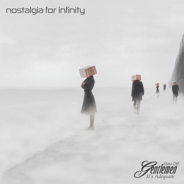 Hats off Gentlemen It's Adequate — Nostalgia for Infinity