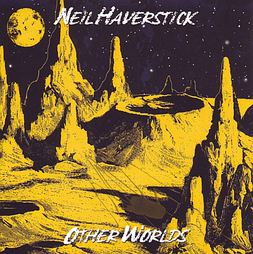 Neil Haverstick — Other Worlds