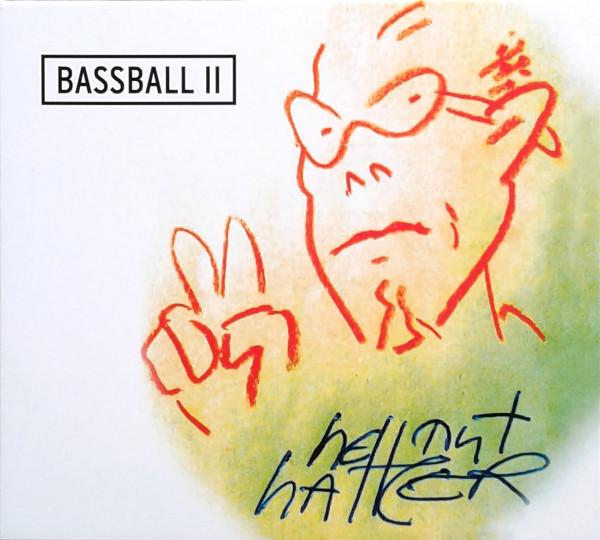 Hellmut Hattler — Bassball II