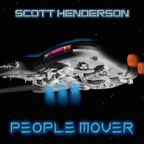 Scott Henderson — People Mover