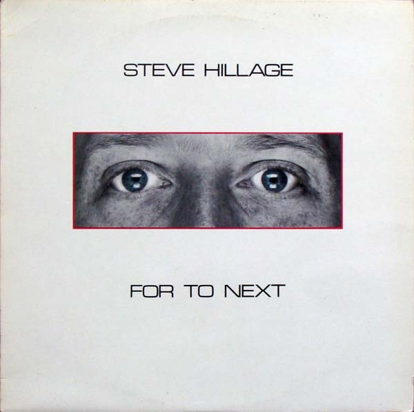Steve Hillage — For to Next / And Not Or