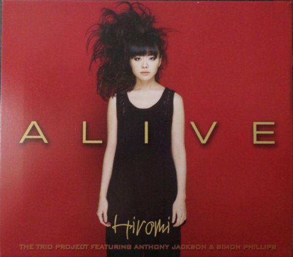 Hiromi / The Trio Project featuring Anthony Jackson & Simon Phillips — Alive