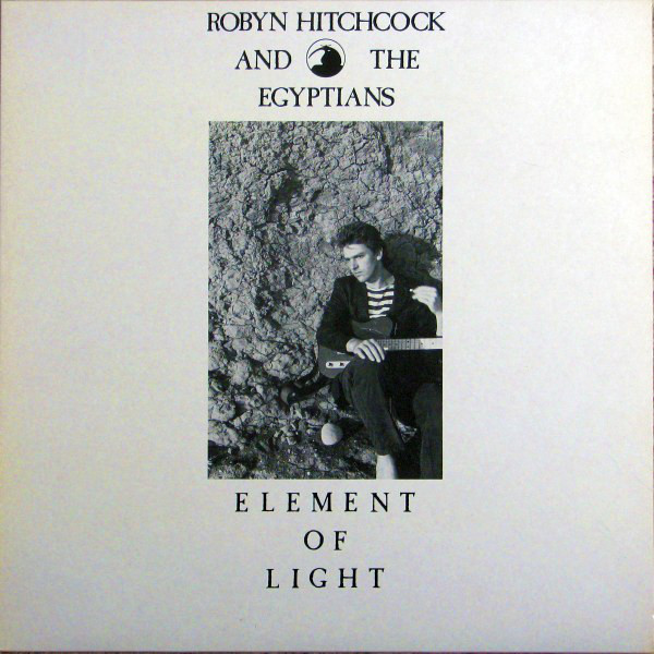 Robyn Hitchcock & the Egyptians — Element of Light