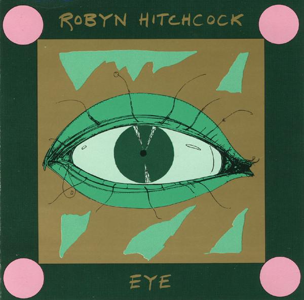 Robyn Hitchcock — Eye