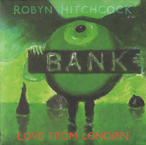 Robyn Hitchcock — Love from London