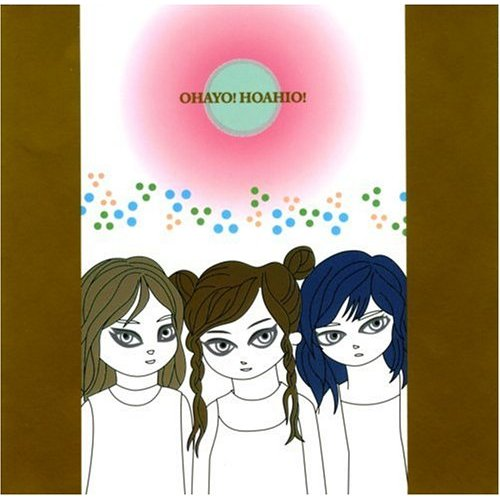 Hoahio — Ohayo! Hoahio!
