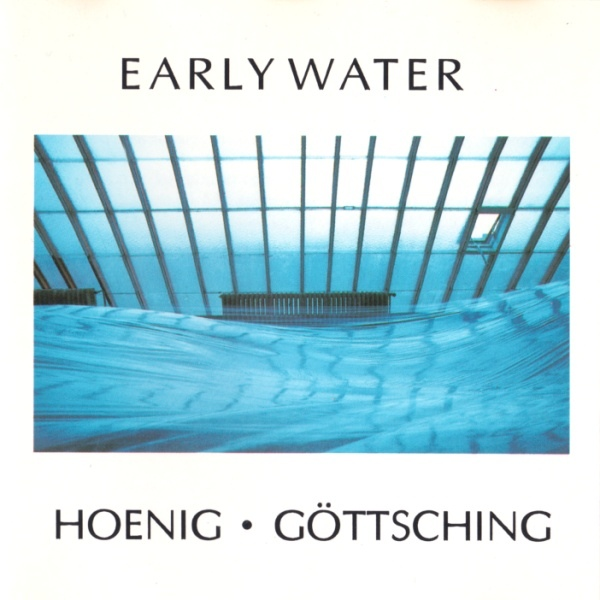 Hoenig / Göttsching — Early Water