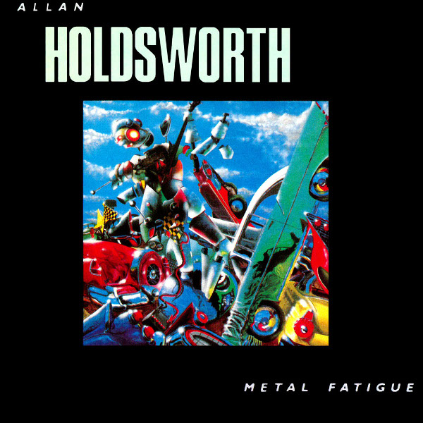 Allan Holdsworth — Metal Fatigue