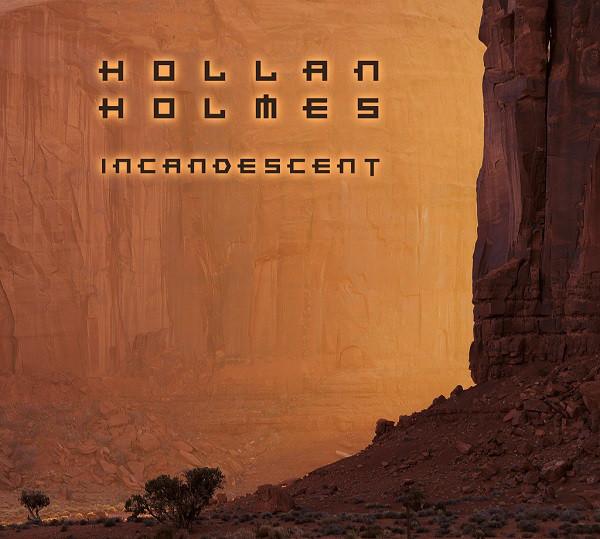 Hollan Holmes — Incadescent