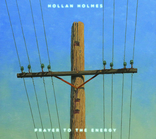 Hollan Holmes — Prayer to the Energy